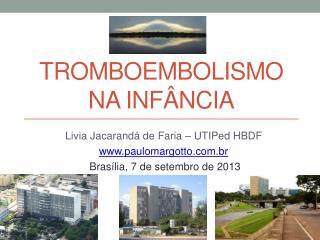 TROMBOEMBOLISMO NA INFÂNCIA