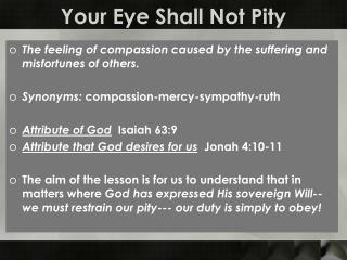 Your Eye Shall Not Pity