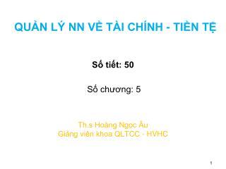 Th.s Hoàng Ngọc Âu Giảng viên khoa QLTCC - HVHC