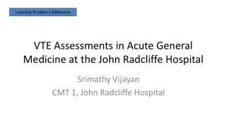 VTE Assessments in Acute General Medicine at the John Radcliffe Hospital