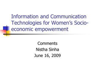Information and Communication Technologies for Women s Socio-economic empowerment