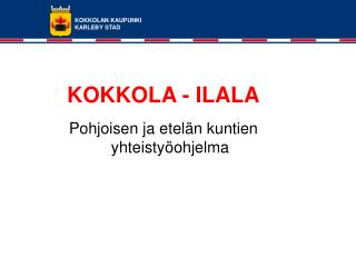 KOKKOLA - ILALA
