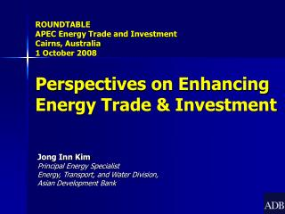 Jong Inn Kim Principal Energy Specialist Energy, Transport, and Water Division ,