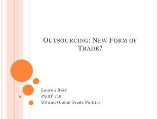 Outsourcing: New Form of Trade?