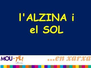 l'ALZINA i el SOL