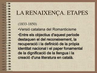 LA RENAIXENÇA. ETAPES