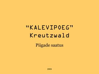 """""""KALEVIPOEG"""" Kreutzwald"""