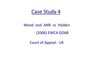 Wood  and  ANR  vs  Holden                           2006 EWCA GO68  Court of Appeal - UK