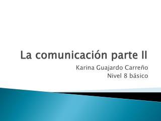 La comunicación parte II