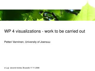 WP 4 visualizations - work to be carried out Petteri Vanninen, University of Joensuu