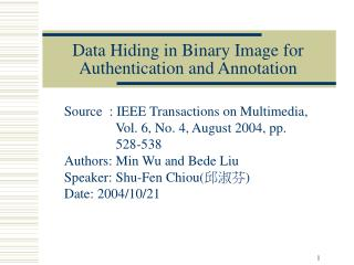 Data Hiding in Binary Image for Authentication and Annotation