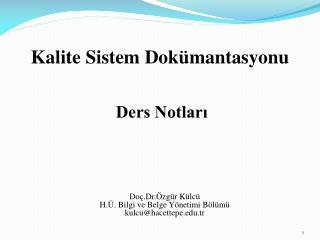 Kalite Sistem Dok�mantasyonu Ders Notlar?