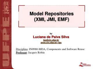 Model Repositories (XMI, JMI, EMF)