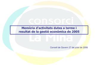 Memòria d'activitats dutes a terme i  resultat de la gestió econòmica de 2005