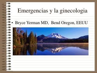 Emergencias y la ginecologia