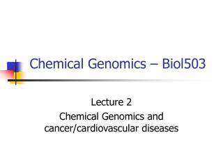 Chemical Genomics � Biol503