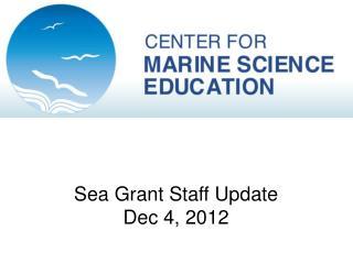 Sea Grant Staff Update Dec 4, 2012