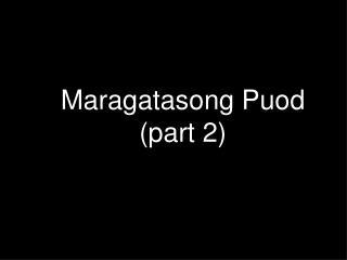 Maragatasong Puod (part 2)
