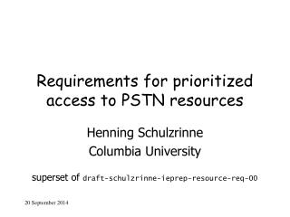 Requirements for prioritized access to PSTN resources