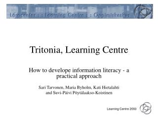 Tritonia, Learning Centre