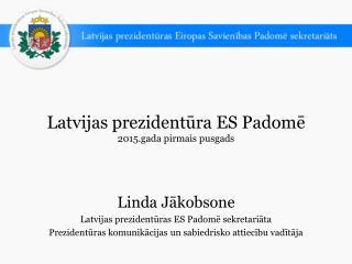 Latvijas prezidentūra ES Padomē 2015.gada pirmais pusgads