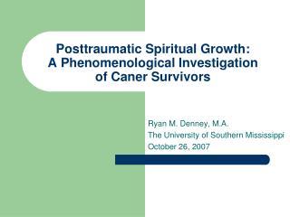 Posttraumatic Spiritual Growth:  A Phenomenological Investigation  of Caner Survivors
