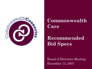 Commonwealth Care  Recommended Bid Specs