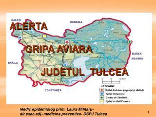 ALERTA GRIPA AVIARA  JUDETUL  TULCEA
