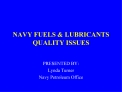 NAVY FUELS  LUBRICANTS QUALITY ISSUES