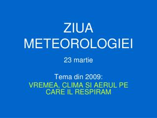 ZIUA METEOROLOGIEI