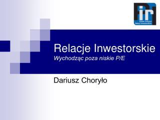Relacje Inwestorskie Wychodząc poza niskie P/E