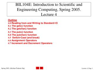 BIL104E: Introduction to Scientific and Engineering Computing, Spring 2005. Lecture 4