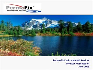 Perma-Fix Environmental Services Investor Presentation  June 2009