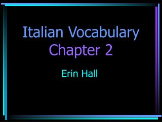 Italian Vocabulary Chapter 2