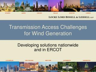 Transmission Access Challenges for Wind Generation