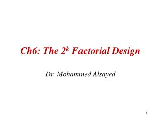 Ch6: The 2 k  Factorial Design