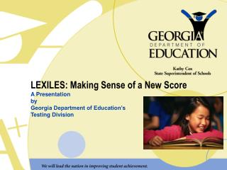 LEXILES: Making Sense of a New Score A Presentation  by  Georgia Department of Education's
