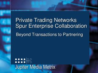 Private Trading Networks Defined