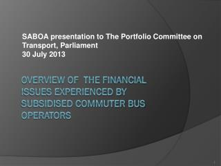 Overview of  the financial issues experienced by subsidised commuter bus operators