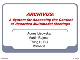 ARCHIVUS: A System for Accessing the Content of Recorded Multimodal Meetings
