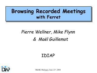 Pierre Wellner, Mike Flynn &  Maël Guillemot IDIAP