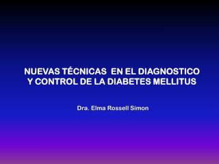 NUEVAS TÉCNICAS  EN EL DIAGNOSTICO Y CONTROL DE LA DIABETES MELLITUS