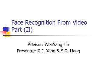 Face Recognition From Video Part (II)