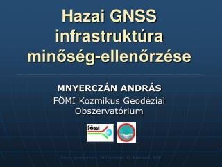 Hazai GNSS infrastruktúra minőség-ellenőrzése