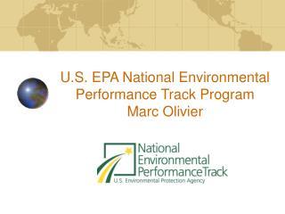 U.S. EPA National Environmental Performance Track Program Marc Olivier