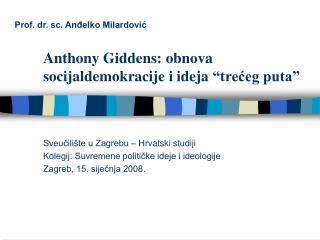 Anthony Giddens: obnova socijaldemokracije i ideja  � tre?eg puta �
