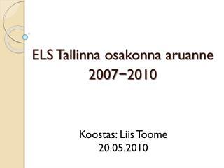 ELS Tallinna osakonna aruanne 2007−2010