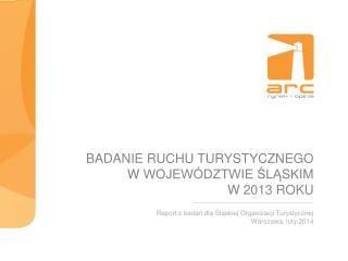 Badanie ruchu turystycznego  w  województwie śląskim  w 2013  roku