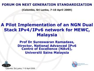 A Pilot Implementation of an NGN Dual Stack IPv4/IPv6 network for MEWC, Malaysia