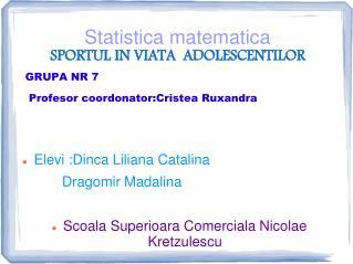 Statistica matematica SPORTUL IN VIATA  ADOLESCENTILOR
